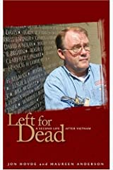 Left for Dead: A Second Life after Vietnam Hardcover