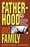 Fatherhood and the Family: Reclaiming the Catholic Head of the Family for Our Lord Jesus Christ (From Integrity Magazine)