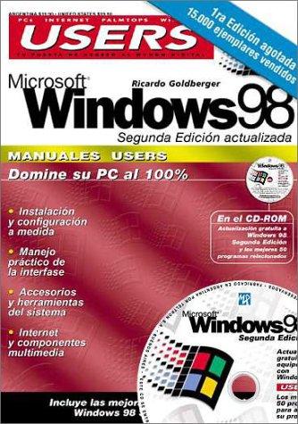 Microsoft Windows 98 Secunda Edicion (PC Users; La Computacion Que Entienden Todos) por Ricardo Goldberger