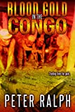 Blood Gold in the Congo: A  Gripping Crime Thriller