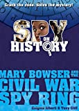 Spy on History: Mary Bowser and the Civil War Spy Ring