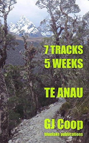 7 Tracks 5 Weeks | Te Anau