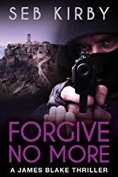 FORGIVE NO MORE: (UK Edition) (James Blake Series Book 3) (English Edition)