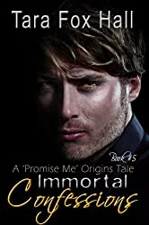 Immortal Confessions (Promise Me Book 5)