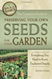 The Complete Guide to Preserving Your Own Seeds for Your Garden: Everything You Need to Know Explained Simply (Back-To-Basics) (Back to Basics Growing)