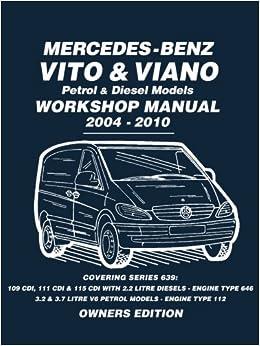 Mercedes Benz Vito Viano Petrol Diesel Models Workshop