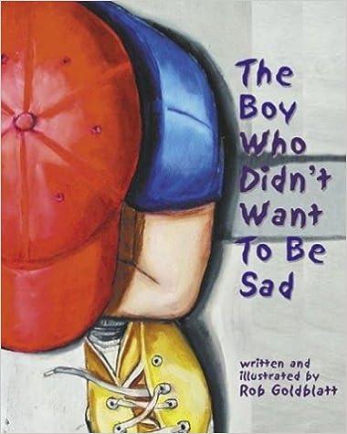 Ebooks gratuits en espagnol téléchargerThe Boy Who Didn't Want to Be Sad (Littérature Française) PDF FB2 1591471354 by Rob Goldblatt