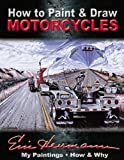 How to Paint and Draw Motorcycles, Eric Herrmann, 1929133162