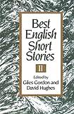 Best English Short Stories II, Giles Gordon and David Hughes, 0393308774
