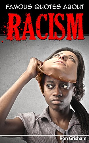 Famous Quotes About Racism Kindle Edition By Ron Grisham Politics Custom Quotes About Racism