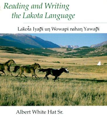 Reading and Writing the Lakota Language by University of Utah Press