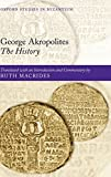George Akropolites: The History (Oxford Studies in Byzantium)