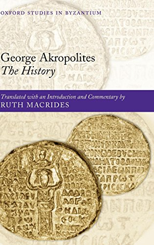 George Akropolites: The History (Oxford Studies in Byzantium)