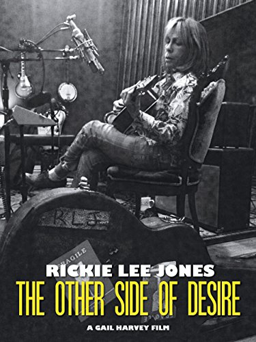 - Rickie Lee Jones: The Other Side of Desire