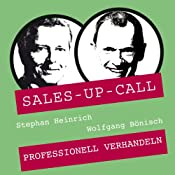 Professionell verhandeln (Sales-up-Call) | Stephan Heinrich, Wolfgang Bönisch