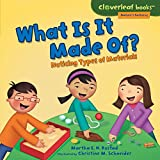 img - for What Is It Made Of?: Noticing Types of Materials (Cloverleaf Books - Nature's Patterns) book / textbook / text book