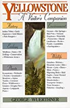Yellowstone: A Visitor's Companion (National Park Visitor's Companions)