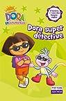 Dora, super détective par Nickelodeon productions