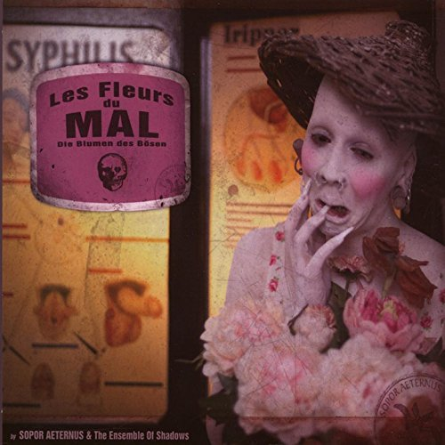 Les Fleurs Du Mal (Sopor Aeternus And The Ensemble Of Shadows)