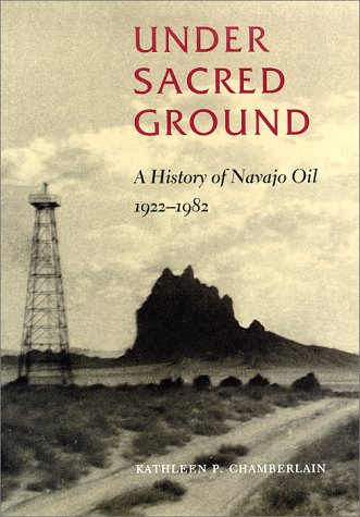 Under Sacred Ground: A History of Navajo Oil, 1922-1982 PDF