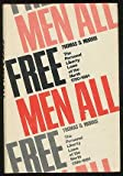 Free Men All : The Personal Liberty Laws of the North, 1780-1861, Morris, Thomas D., 0801815053