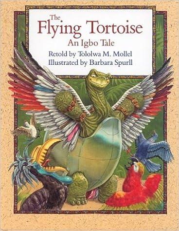 Ilmainen eBooks pdf ilmaiseksi The Flying Tortoise: An Igbo Tale 0395688450 by Tololwa M. Mollel PDF RTF DJVU