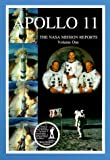 Apollo 11: The NASA Mission Reports Vol 1: Apogee Books Space Series 5
