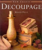 Decoupage, Maggie Pryce, 0754804895
