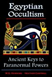 img - for Egyptian Occultism, Ancient Keys to Paranormal Powers: From the Era of the Great Pharaohs Amenhotep III & Amenhotep IV (Akhenaten) book / textbook / text book