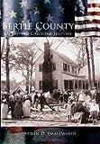 Bertie County: An Eastern Carolina History  (NC)  (Making of America)