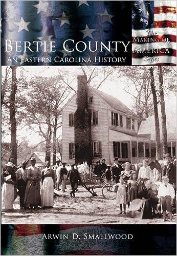Bertie County: An Eastern Carolina History(NC)(Making of America)