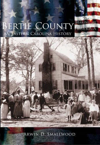 Books : Bertie County: An Eastern Carolina History  (NC)  (Making of America)