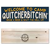 Welcome to Camp Quitcherbitchin' Rustic Wooden Hanging Sign | 4-inch by 12-inch | Great Gift for Man Cave