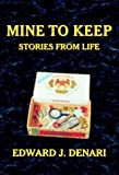 Mine to Keep, Edward J. Denari, 1930566360