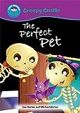 The Perfect Pet (Start Reading: Creepy Castle)