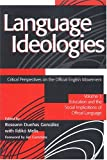 img - for Language Ideologies: Critical Perspectives on the Official English Movement book / textbook / text book