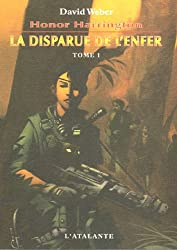 Honor Harrington, Tome 8 : La disparue de l'enfer : Tome 1