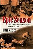 Epic Season: The 1948 American League Pennant Race