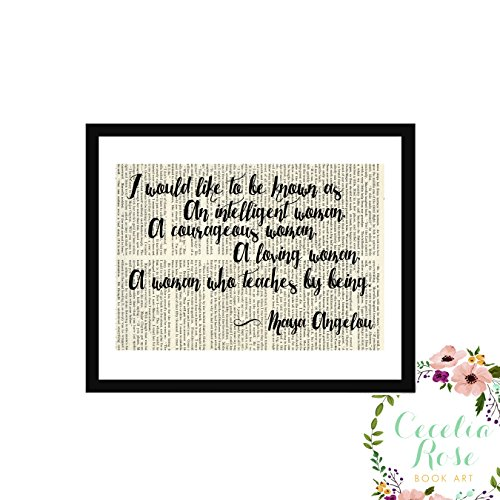 I would like to be know as a woman who teaches by being Maya Angelou Farmhouse Inspirational Quote Upcycled Vintage Book Page Unframed by Cecelia Rose Book Art