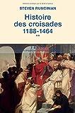 Histoire des croisades : Tome 2, 1188-1464