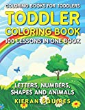 #7: Coloring Books for Toddlers: 100 Images of Letters, Numbers, Shapes, and Key Concepts for Early Childhood Learning, Preschool Prep, and Success at School (Activity Books for Kids Ages 1-3)