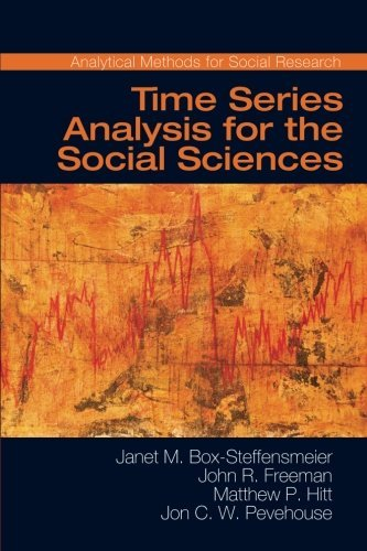 Time Series Analysis for the Social Sciences (Analytical Methods for Social Research) by Janet M. Box-Steffensmeier (2014-12-22)