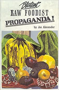 Book Blatant Raw Foodist Propaganda: or, Sell Your Stove to the Junkman and Feel Great!