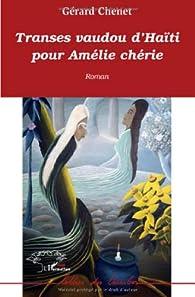 Transes vaudou d'Haïti pour Amélie chérie par Gérard Chenet
