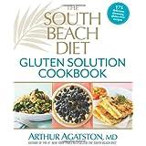The South Beach Diet Gluten Solution Cookbook: 175 Delicious, Slimming, Gluten-Free Recipes