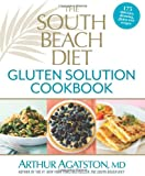 The South Beach Diet Gluten Solution Cookbook, Arthur Agatston, 1623360471