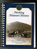 Marking Missouri History, James W. Goodrich, Lynn Wolf Gentzler, 0962289132