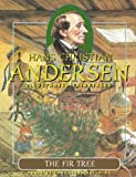 img - for The Fir Tree (Hans Christian Andersen Illustrated Fairy Tales) book / textbook / text book