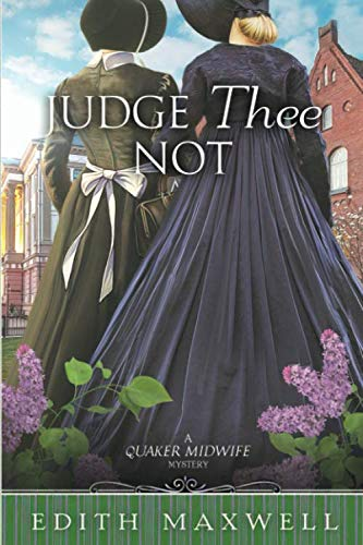 Judge Thee Not (Quaker Midwife Mysteries Book 5) (Quaker Shop)