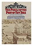 The Perils of the Port of New York, Jeannette E. Rattray, 0396067905